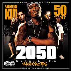 G-Unit Radio 10: 2050 Before The Massacre [Explicit]