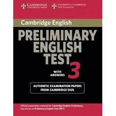 Cambridge Preliminary English Test 3 Student's Book with Answers: Examination Papers from the University of Cambridge ESOL Examinations (PET Practi...